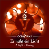 Es naht ein Licht (A Light Is Coming) - music for Christmas by Maierhofer, J.S. Bach; des Préz; Praetorius; Nagel; Hollmann & tradition songs & carols / Octavians