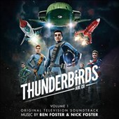 Nick Foster/Ben Foster (Conductor/Arranger): Thunderbirds Are Go, Vol. 1 [Original TV Soundtrack]