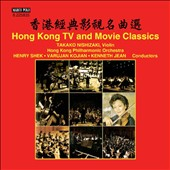 Hong Kong TV and Movie Classics by Various Composers / Takako Nishizaki, violin; Hong Kong PO, Varujan Kojian, Henry Shek, Kenneth Jean
