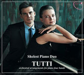 Tutti: Orchestral Arrangements for Piano Four Hands of Smetana: The Moldau; Liszt: Les Préludes; Tchaikovsky: Symphony no 6; Ravel: La valse; Gershwin: Rhapsody in Blue / Shelest Piano Duo