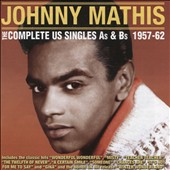 Johnny Mathis: The Complete US Singles As & Bs:1957-62 *