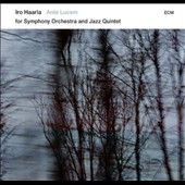 Iro Haarla Quintet/Norrlands Operans Symfoniorkester: Ante Lucem for Symphony Orchestra And Jazz Quintet