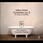 William Babell (1690-1723): Concertos Op. 3 for Violins & Small Flute / Anna Stegmann, recorder; Ensemble Odysee