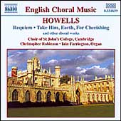 Howells: Requiem, etc / Robinson, Farrington, et al