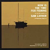 Sam Larner: Now is the Time for Fishing