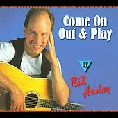 Bill Harley: Come on Out & Play [Digipak]