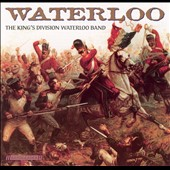 Waterloo / The King's Division Waterloo Band