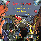Guy Nadon: Le Band du Roi du Drum