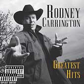 Rodney Carrington: Greatest Hits [PA]