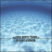 Vitamin String Quartet: The String Quartet Tribute to Nirvana's Nevermind