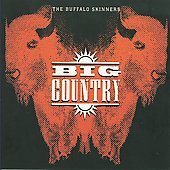 Big Country: The Buffalo Skinners [Bonus Tracks] [Remaster]