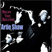 Artie Shaw: Begin the Beguine [Acrobat]