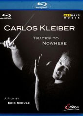 Carlos Kleiber: Traces of Nowhere / A Film by Eric Schulz [Blu-Ray]