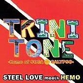 Various Artists: Steel Love Meet Hemo - Trinitone: Home of Soca, Pan, Calypso