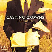 Casting Crowns: Lifesong