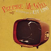 Jeff Lang (Guitar): Prepare Me Well *