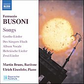 Busoni: Songs / Bruns, Eisenlohr