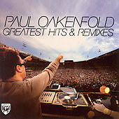 Paul Oakenfold: Greatest Hits And Remixes (Deluxe Edition)