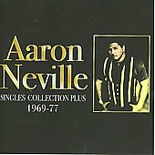 Aaron Neville: Singles Collection Plus 1969-1977