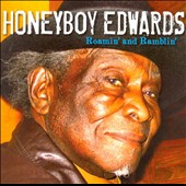 David Honeyboy Edwards: Roamin' and Ramblin' *