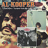 Al Kooper: I Stand Alone/You Never Know Who Your Friends Are