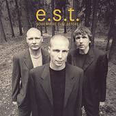 E.S.T.: Somewhere Else Before