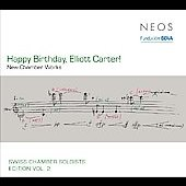 Happy Birthday - Elliot Carter! - Swiss Chamber Soloists Edition Vol 2