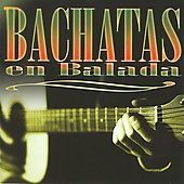 Various Artists: Bachatas en Balada