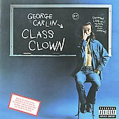 George Carlin: Class Clown [PA]