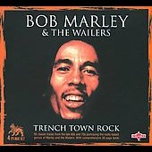 Bob Marley/Bob Marley & the Wailers: Trench Town Rock [Snapper]