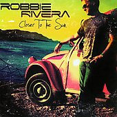 Robbie Rivera (Dance): Closer to the Sun