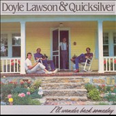 Doyle Lawson & Quicksilver: I'll Wander Back Someday