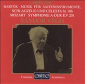 Mozart: Symphony in A, KV 201; Bartok: Music for Strings, Percussion & Celesta, Sz 06