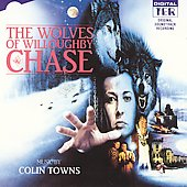 Colin Towns/Graunke Symphony Orchestra: The Wolves of Willoughby Chase (Original Soundtrack Recording)