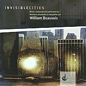 William Beauvais: Invisible Cities