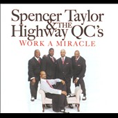 Spencer Taylor & the Highway QC's/The Highway Q.C.'s/Spencer Taylor: Work a Miracle