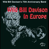 Wild Bill Davison: Wild Bill Davison's 75th Anniversary Band/Wild Bill Davison in Europe