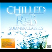 Various Artists: Chilled R&B: Summer Classics [PA] [Digipak]