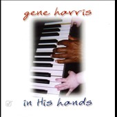 Gene Harris: In His Hands