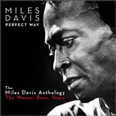 Miles Davis: Perfect Way: The Miles Davis Anthology: The Warner Bros. Years