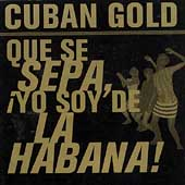 Various Artists: Cuban Gold: Que Se Sepa, ¡Yo Soy De La Habana!