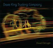 Dave King Trucking Company (Drums): Good Old Light [Digipak]
