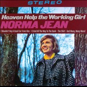 Norma Jean (Country): Heaven Help the Working Girl [2011] *