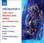 Prokofiev: Romeo & Juliet, excerpts Arr. for Viola And Piano / Jones, Golani, violas; Hampton, piano
