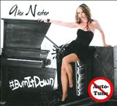 Alex Nester: #BurnItDown [Digipak]