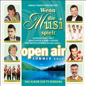 Various Artists: Wenn Die Musi Spielt: Sommer Open Air 2011