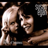 Susan Egan: The  Secret of Happiness [Digipak] *