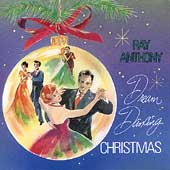 Ray Anthony: Dream Dancing Christmas