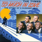 The Tymes (Philadelphia): So Much in Love