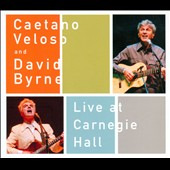 David Byrne/Caetano Veloso: Live at Carnegie Hall [Digipak] *